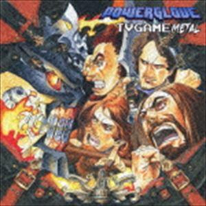 パワーグローヴ / テレビゲーム・メタル [CD]
