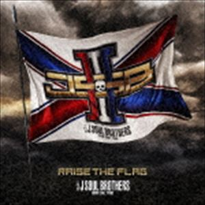 三代目 J Soul Brothers from EXILE TRIBE/RAISE THE FLAG